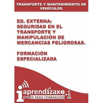 Ed. Externa - Seguridad en el Transporte y Manipulación de Mercancías Peligrosas. Formación Especializada