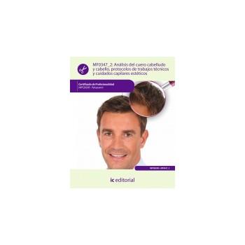 Análisis del cuero cabelludo y cabello, protocolos de trabajos técnicos y cuidados capilares estéticos MF0347_2