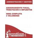 Asesoramiento fiscal. Tributación e impuestos - Obra completa - 3 volúmenes