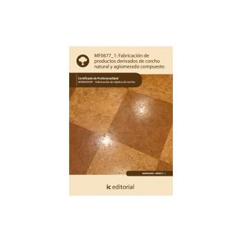 Fabricación de productos derivados de corcho  natural y aglomerado compuesto MF0677_1