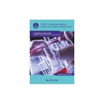 Operaciones básicas del proceso, mezclas y disoluciones  UF0227