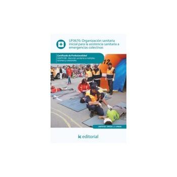 Organización sanitaria inicial para la asistencia sanitaria a emergencias  colectivas UF0676