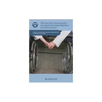 Técnicas de comunicación con personas dependientes en instituciones - UF0131