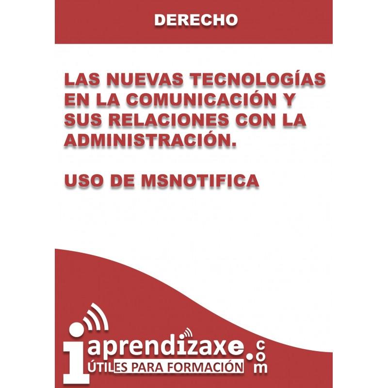Las Nuevas Tecnologías en la comunicación y sus relaciones con la Administración. Uso de MSNotifica