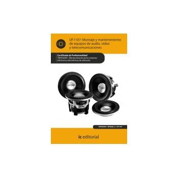 Montaje y mantenimiento de equipos de audio, video y telecomunicaciones UF1107