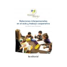 Relaciones interpersonales en el aula y trabajo cooperativo
