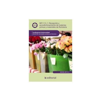 Recepción y acondicionamiento de materias primas y  materiales de floristería
