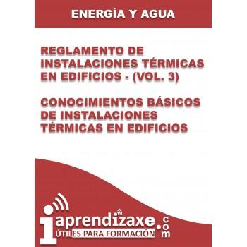 Reglamento de Instalaciones Térmicas en Edificios - (vol. 3) Conocimientos Básicos de Instalaciones Térmicas en Edificios