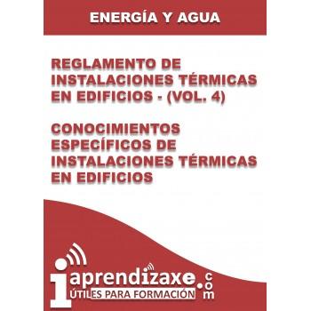Reglamento de Instalaciones Térmicas en Edificios - (vol. 4) Conocimientos Específicos de Instalaciones Térmicas en Edificios