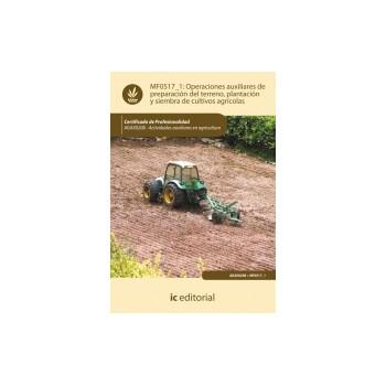 Operaciones auxiliares de preparación del terreno, plantación y siembra de  cultivos agrícolas  MF0517_1
