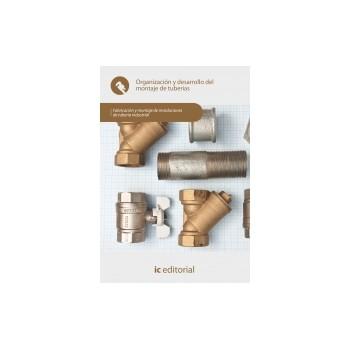 Organización y desarrollo del montaje de tuberías  UF0499