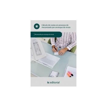 Cálculo de costes en procesos de mecanizado por arranque de viruta UF0991