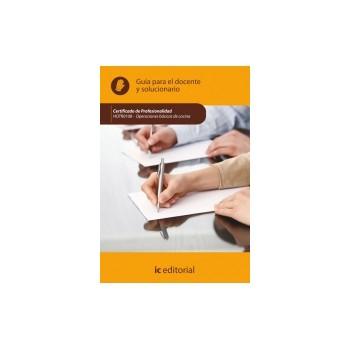 Guía para el docente y solucionarios. Operaciones básicas de cocina.  HOTR0108