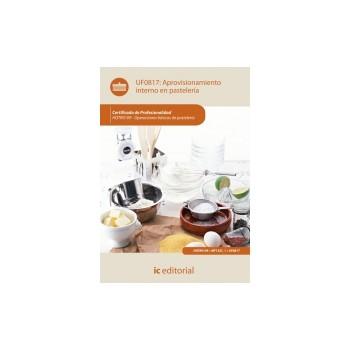Aprovisionamiento interno en pastelería. UF0817