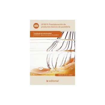 Preelaboración de productos básicos de pastelería UF0819
