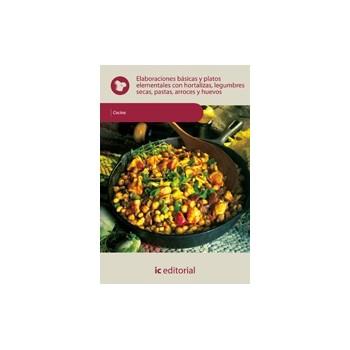 Elaboraciones básicas y platos elementales con hortalizas, legumbres secas, pastas,arroces...-UF0066