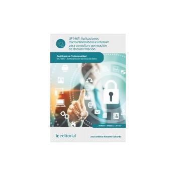 Aplicaciones microinformáticas e Internet para consulta y generación de documentación UF1467