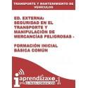 Ed. Externa - Seguridad en el Transporte y Manipulación de Mercancías Peligrosas - Formación Inicial Básica Común