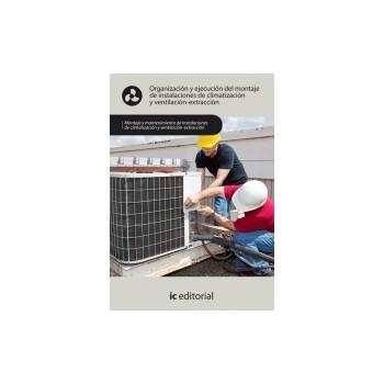 Organización y ejecución del montaje de instalaciones de climatización y  ventilación-extracción UF0418