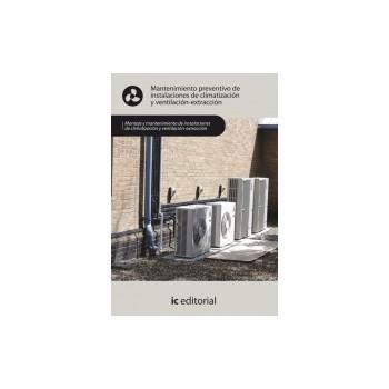 Mantenimiento preventivo de instalaciones de climatización y ventilaciónextracción UF0421